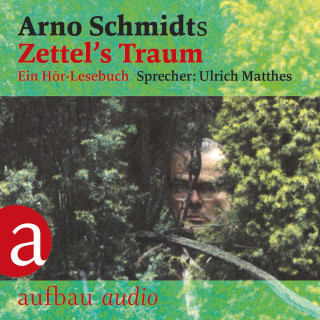 Arno Schmidt: Zettel's Traum (Gekürzt)