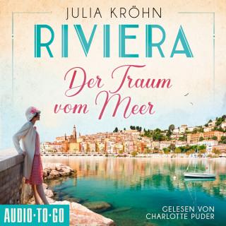 Julia Kröhn: Der Traum vom Meer - Riviera, Band 1 (ungekürzt)