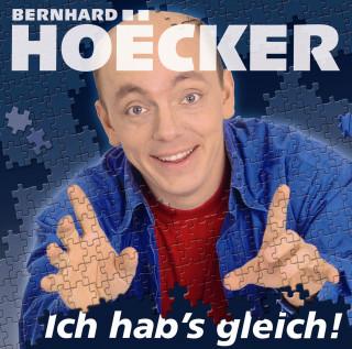 Bernhard Hoëcker: Ich hab's gleich!