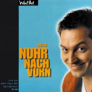 Dieter Nuhr, Dieter Nuhr: Nuhr nach vorn