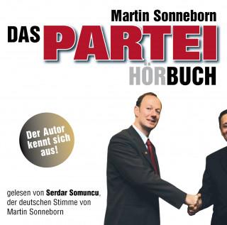 Martin Sonneborn: Das PARTEI Hörbuch