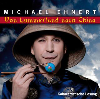 Michael Ehnert: Von Lummerland nach China
