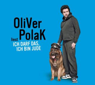 Oliver Polak: Ich darf das, ich bin Jude