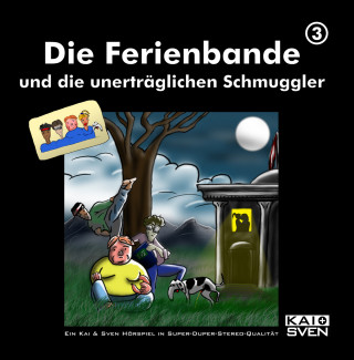Matthias Keller, Sven Buchholz, Kai Schwind, Chris Peters: Die Ferienbande und die unerträglichen Schmuggler, Folge 3