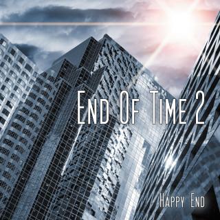 Oliver Döring: End Of Time, Teil 2: Happy End