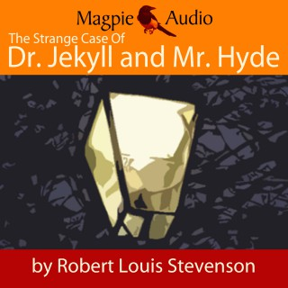 Robert Louis Stevenson: The Strange Case of Dr. Jekyll and Mr. Hyde (Unabridged)