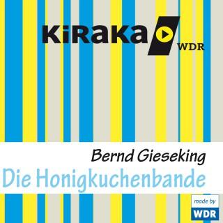 Bernd Gieseking: Kiraka , Die Honigkuchenbande