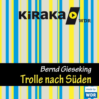 Bernd Gieseking: Kiraka, Die Trolle nach Süden