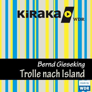 Bernd Gieseking: Kiraka, Die Trolle nach Island