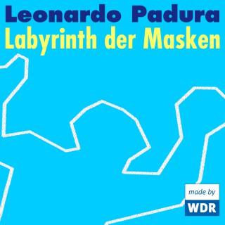 Leonardo Padura: Labyrinth der Masken
