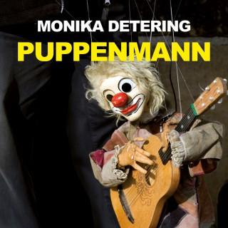 Monika Detering: Puppenmann (Ungekürzte Version)