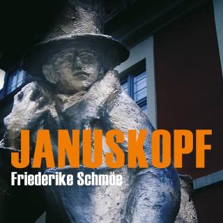 Friederike Schmöe: Januskopf (Ungekürzte Version)