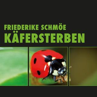 Friederike Schmöe: Käfersterben (Ungekürzte Version)