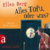 Ellen Berg: Alles Tofu, oder was? - (K)ein Koch-Roman