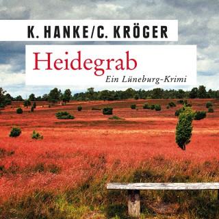 Kathrin und Claudia Hanke und Kröger: Heidegrab - Ein Lüneburg-Krimi