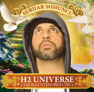 Serdar Somuncu: H2 Universe - Die Machtergreifung