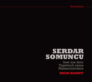 "Serdar Somuncu: Serdar Somuncu liest aus dem Tagebuch eines Massenmörders ""Mein Kampf"" (Neuedition)"