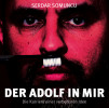 Serdar Somuncu: Der Adolf in mir - Die Karriere einer verbotenen Idee