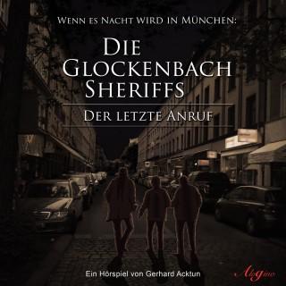 Gerhard Acktun: Die Glockenbach Sheriffs, Der letzte Anruf