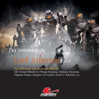 Andreas Masuth: Der wundersame Lord Atherton, Der wundersame Lord Atherton, Teil 6