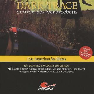 Ascan von Bargen: Dark Trace - Spuren des Verbrechens, Folge 2: Das Imperium des Blutes