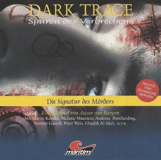 Ascan von Bargen: Dark Trace - Spuren des Verbrechens, Folge 4: Die Signatur des Mörders