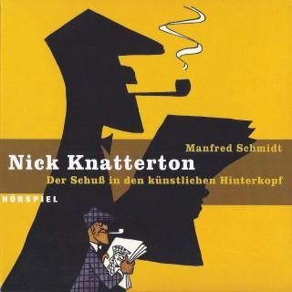 Manfred Schmidt: Nick Knatterton, Folge 1: Der Schuss in den künstlichen Hinterkopf