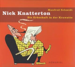 Manfred Schmidt: Nick Knatterton, Folge 3: Die Erbschaft in der Krawatte
