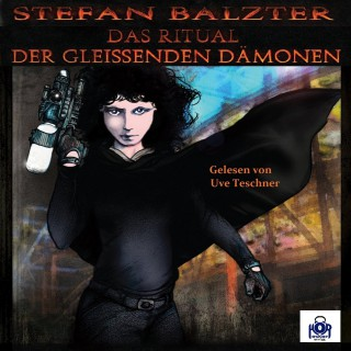Stefan Baltzer: Das Ritual der gleißenden Dämonen, Folge 2