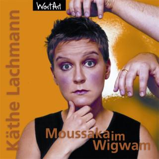 Käthe Lachmann: Moussaka im Wigwam