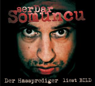 Serdar Somuncu: Der Hassprediger liest BILD