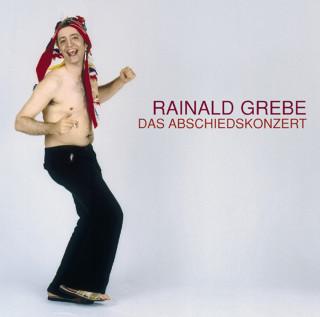 Rainald Grebe: Das Abschiedskonzert