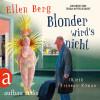 Ellen Berg: Blonder wird's nicht - (K)ein Friseur-Roman (Gekürzte Hörbuchfassung)