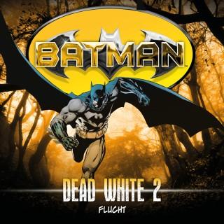 John Shirley: Batman, Dead White, Folge 2: Flucht
