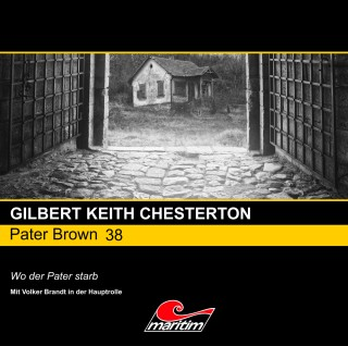 Gilbert Keith Chesterton: Pater Brown, Folge 38: Wo der Pater starb