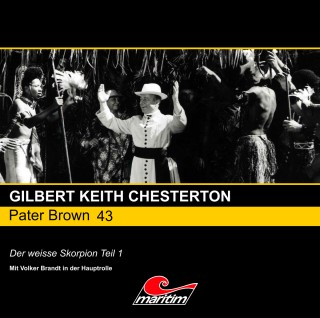 Gilbert Keith Chesterton: Pater Brown, Folge 43: Der weisse Skorpion, Pt. 1
