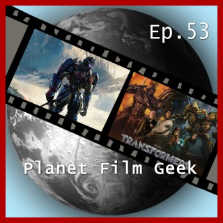 Johannes Schmidt, Colin Langley: Planet Film Geek, PFG Episode 53: Transformers: The Last Knight