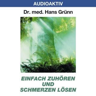 Dr. Hans Grünn: Einfach zuhören und Schmerzen lösen