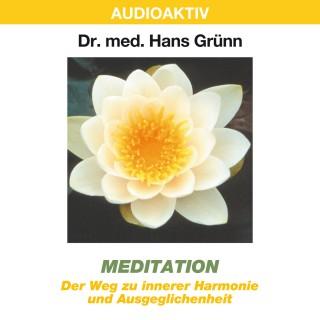 Dr. Hans Grünn: Meditation - Der Weg zu innerer Harmonie und Ausgeglichenheit