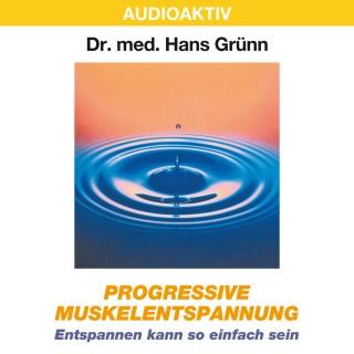Dr. Hans Grünn: Progressive Muskelentspannung - Entspannen kann so einfach sein