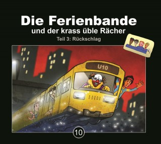 Die Ferienbande: Die Ferienbande, Folge 10: Die Ferienbande und der krass üble Rächer - Teil 3: Rückschlag