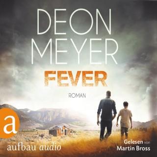 Deon Meyer: Fever (Gekürzt)