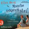 Ellen Berg: Manche mögen's steil - (K)ein Liebes-Roman (Gekürzt)
