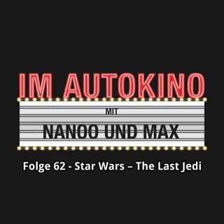 "Max ""Rockstah"" Nachtsheim, Chris Nanoo: Im Autokino, Folge 62: Star Wars - The Last Jedi"