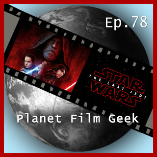 Johannes Schmidt, Colin Langley: Planet Film Geek, PFG Episode 78: Star Wars: The Last Jedi