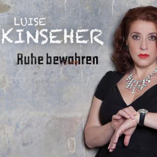 Luise Kinseher: Luise Kinseher, Ruhe bewahren