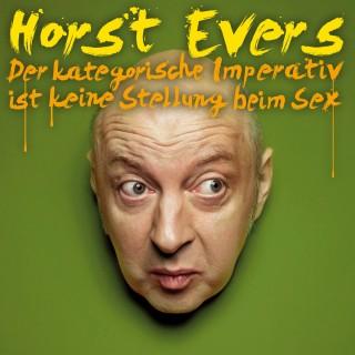 Horst Evers: Horst Evers, Der kategorische Imperativ ist keine Stellung beim Sex
