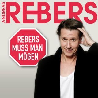 Andreas Rebers: Andreas Rebers, Rebers muss man mögen