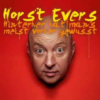 Horst Evers: Hinterher hat man's meist vorher gewusst