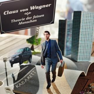 Claus von Wagner: Theorie der feinen Menschen